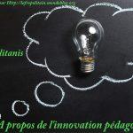 A propos de l'innovation pédagogique !
