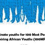 Appel à nomination : les 100 jeunes Africains les plus positifs et influents