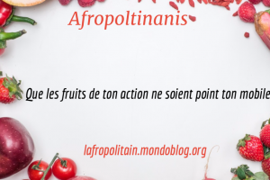 Que les fruits de ton action ne soient point ton mobile…