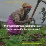Pourquoi les startups africaines doivent s'intéresser au développement rural?