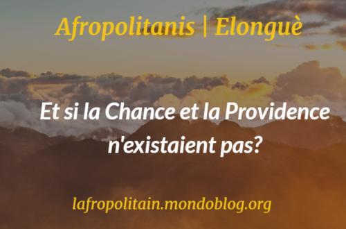 Article : Et si la Chance et la Providence n'existaient pas ?