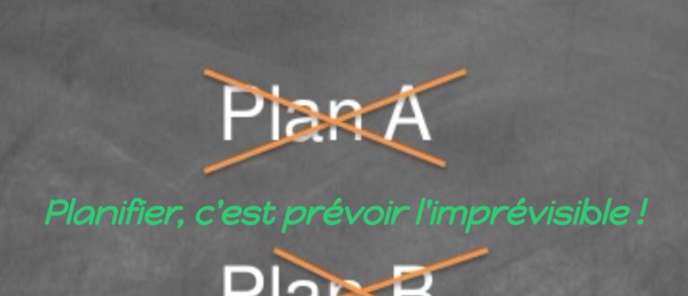 Article : Bien planifier c'est apprendre à prévoir l'imprévisible