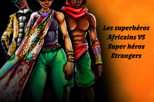 Superhéros Africains_Superhéros étrangers_Leti Arts_Christian Elongué