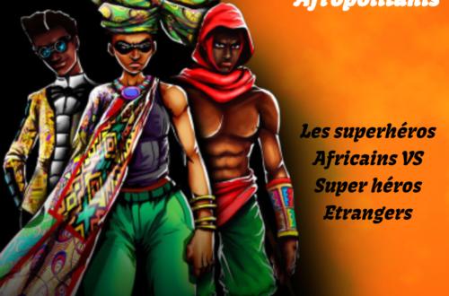 Article : Les superhéros africains peuvent-ils rivalisés avec ceux des grands studios étrangers ?