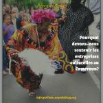 Pourquoi devons-nous soutenir les entreprises culturelles au Cameroun?