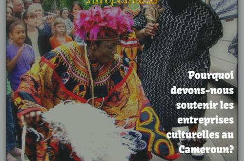 Article : Pourquoi devons-nous soutenir les entreprises culturelles au Cameroun?